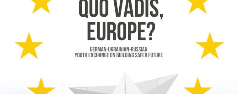 Quo Vadis, Europe? German-Ukrainian-Russian Youth Exchange