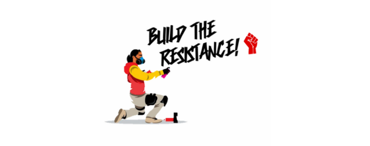 Build The Resistance: Responding to nationalism and the far-right with street art and community organizing!